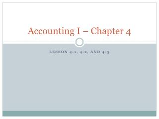 Accounting I – Chapter 4