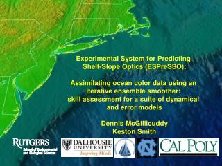 Experimental System for Predicting  Shelf-Slope Optics (ESPreSSO):