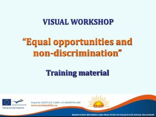 "VISUAL WORKSHOP ""Equal opportunities and  non-discrimination"" Training material"