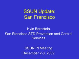 SSUN Update: San Francisco