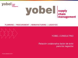 YOBEL CONSULTING Relación colaborativa factor de éxito para los negocios