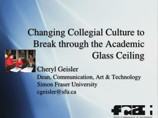 Changing Collegial Culture to Break through the Academic Glass Ceiling