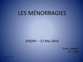 LES MÉNORRAGIES JOIGNY – 22 Mai 2014