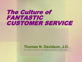 The Culture of   FANTASTIC CUSTOMER SERVICE