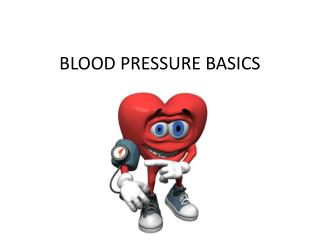 BLOOD PRESSURE BASICS