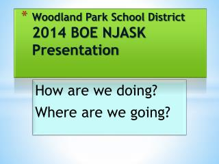 Woodland Park School District 2014 BOE NJASK Presentation