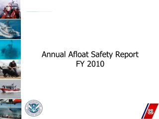 Annual Afloat Safety Report FY 2010
