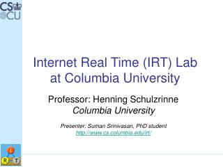 Internet Real Time (IRT) Lab  at Columbia University