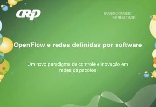 OpenFlow e redes definidas por software