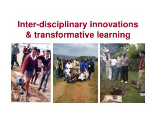 Inter-disciplinary innovations & transformative learning
