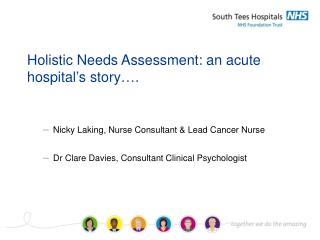 Holistic Needs Assessment: an acute hospital's story….