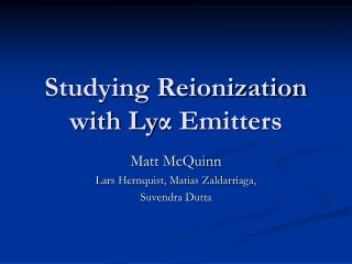 Studying Reionization with Ly α  Emitters
