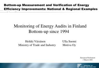 Monitoring of Energy Audits in Finland              Bottom-up since 1994