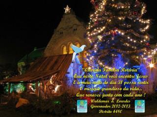 """""""Querida Família Rotária"""" Que neste Natal você encontre Jesus"""