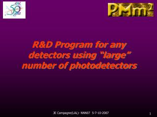 RD Program for any detectors using  large  number of photodetectors