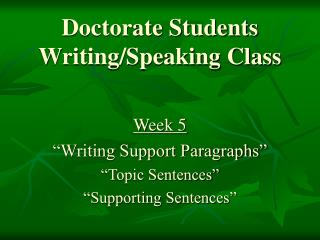 Doctorate Students Writing/Speaking Class