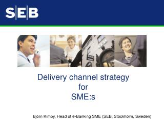 Delivery channel strategy  for  SME:s