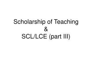 Scholarship of Teaching & SCL/LCE (part III)