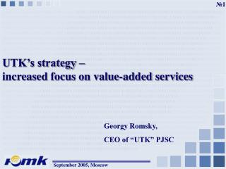 UTK�s strategy �  increased focus on value-added services