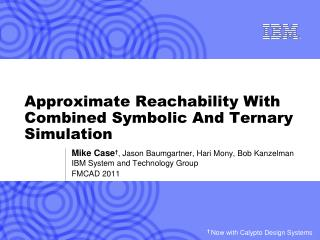 Approximate Reachability With Combined Symbolic And Ternary Simulation