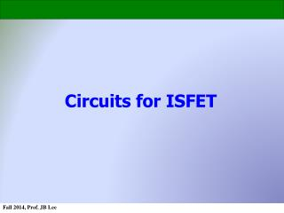 Circuits for  ISFET