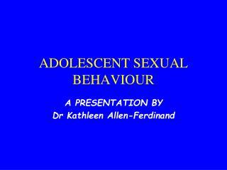 ADOLESCENT SEXUAL BEHAVIOUR