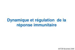 Dynamique et régulation  de la réponse immunitaire