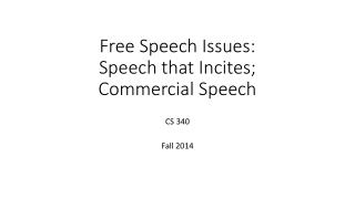 Free Speech  Issues:   Speech  that  Incites; Commercial Speech
