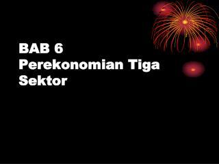 BAB 6 Perekonomian Tiga Sektor