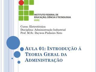 Aula 01: Introdução à Teoria Geral da Administração