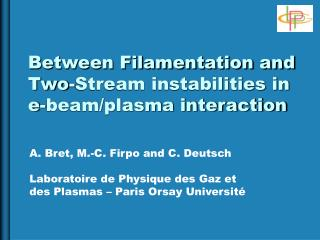 Between Filamentation and Two-Stream instabilities in e-beam/plasma interaction