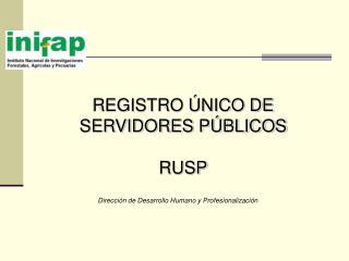 REGISTRO ÚNICO DE SERVIDORES PÚBLICOS RUSP