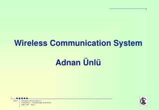 Wireless Communication System  Adnan Ünlü