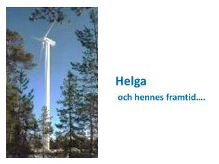 Helga o ch hennes framtid….