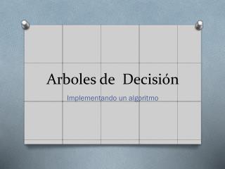 Arboles de  Decisión