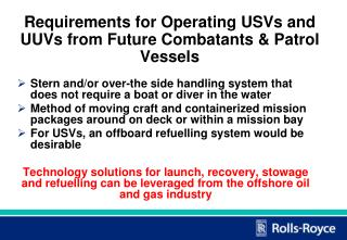 Requirements for Operating USVs and UUVs from Future Combatants & Patrol Vessels