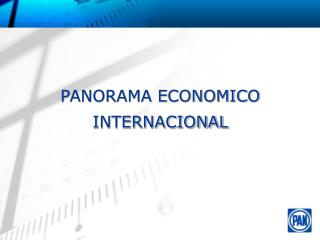 PANORAMA ECONOMICO INTERNACIONAL