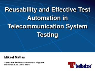 Reusability and Effective Test Automation in Telecommunication System Testing