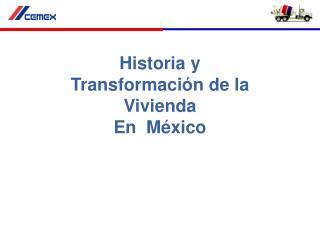 Historia  y Transformación de  la Vivienda En  México
