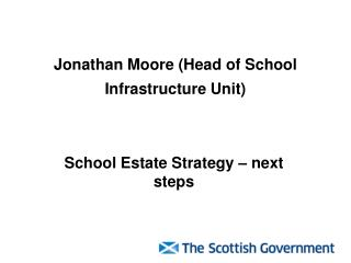 Jonathan Moore (Head of School Infrastructure Unit)
