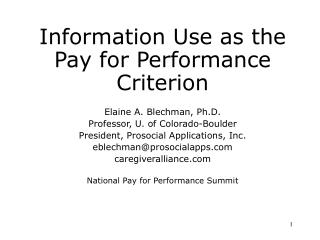 Information Use as the Pay for Performance Criterion Elaine A. Blechman, Ph.D.