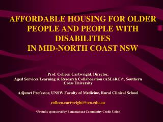 AFFORDABLE HOUSING FOR OLDER PEOPLE AND PEOPLE WITH DISABILITIES  IN MID-NORTH COAST NSW
