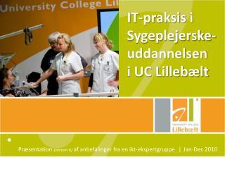 IT-praksis  i Sygeplejerske-uddannelsen i UC Lillebælt