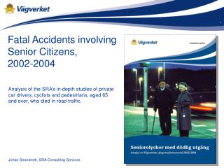 Fatal Accidents involving  Senior Citizens,  2002-2004