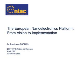 The European Nanoelectronics Platform:  From Vision to Implementation