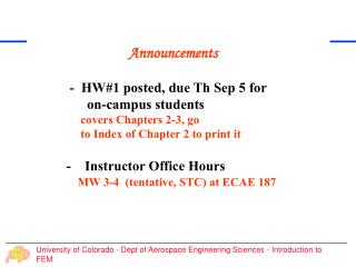 Announcements   -  HW#1 posted, due Th Sep 5 for         on-campus students