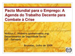 Vinícius C. Pinheiro (pinheiro@ilo) Departamento de Seguridade Social OIT – Genebra