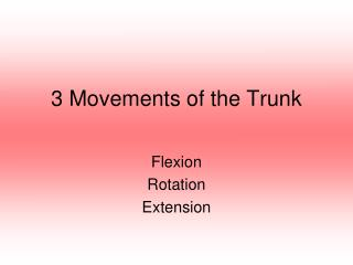 3 Movements of the Trunk