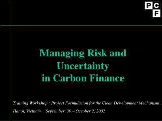 Managing Risk and Uncertainty in Carbon Finance