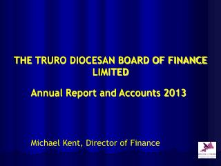 THE  TRURO DIOCESAN BOARD OF FINANCE LIMITED
